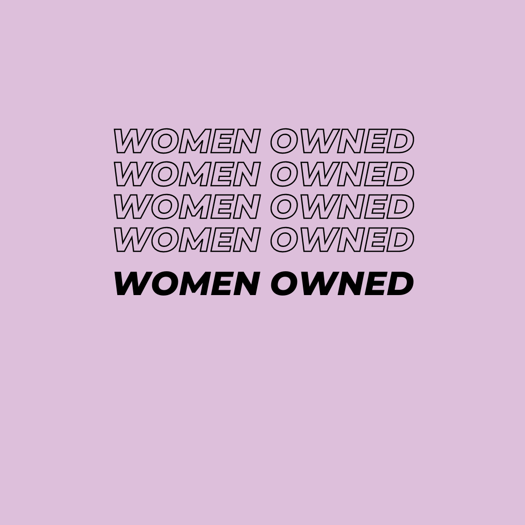 Women owned. International Women's Day.